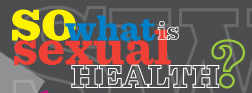 """Logo for the """"So what is sexual health"""" campaign in Brighton"""